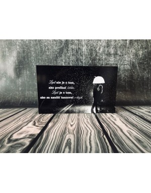Tabuľka - Život nie je o tom ako prečkať búrku ..