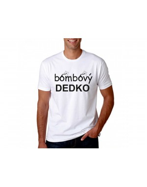 Vtipné tričko - Bombový dedko