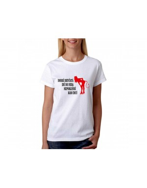 Vtipné tričko - Dobré dievčatá